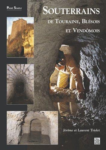 Souterrains de Touraine, Blésois et Vendomois