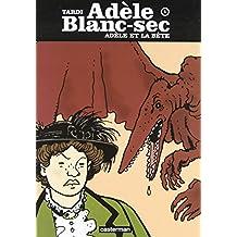 Adèle Blanc-Sec, Tome 1 : Adèle et la bête