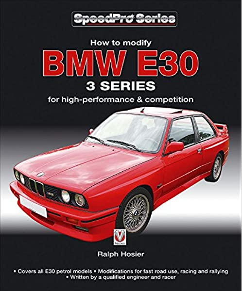 Bmw E30 3 Series How To Modify For High Performance And Competition Speedpro Series Hosier Ralph Fremdsprachige Bücher