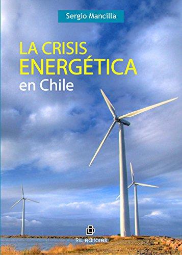 La crisis energética en Chile por Sergio Mancilla