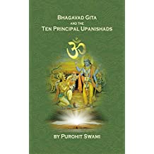 Bhagavad Gita And The Ten Principal Upanishads: Timeless Wisdom From the East (English Edition)