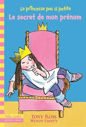 La princesse pas si petite, 1:Le secret de mon prénom