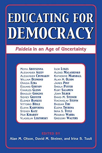 Educating for Democracy: Paideia in an Age of Uncertainty por Alan M. Olson