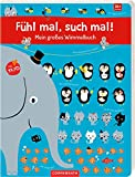 Fühl mal, such mal!: Mein großes Wimmelbuch
