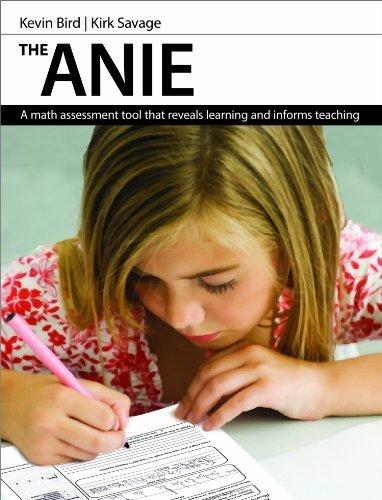 The ANIE: A Math Assessment Tool that Reveals Learning and Informs Teaching by Kevin Bird (2014-02-28)
