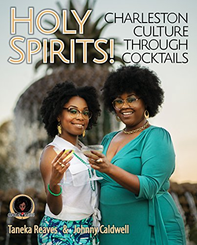 Holy Spirits!: Charleston Culture Through Cocktails (English Edition)
