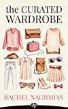 #8: The Curated Wardrobe: A Stylist's Secrets to Going Beyond the Basic Capsule Wardrobe to Effortless Personal Style