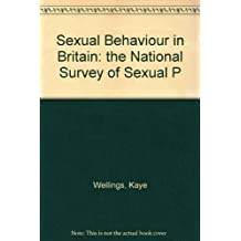 Sexual Behaviour in Britain: The National Survey of Sexual Attitudes and Lifestyles by Kaye Wellings (1994-01-27)