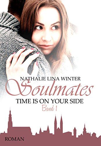Soulmates: Time is on your Side von [Winter, Nathalie Lina]