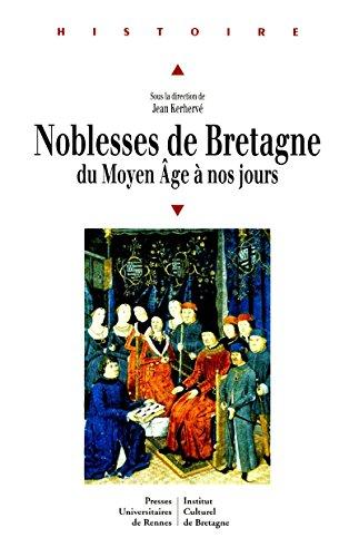 Noblesses de Bretagne: du Moyen âge à nos jours