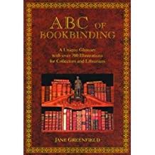 ABC of Bookbinding: a unique glossary with over 700 illustrations for collectors and librarians