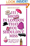 111 Shops in London That You Shouldn'...