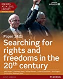 Edexcel AS/A Level History, Paper 1&2: Searching for rights and freedoms in the 20th ...