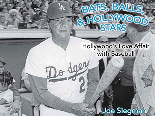 Bats, Balls, and Hollywood Stars: Hollywood S Love Affair with Baseball por Joe Siegman