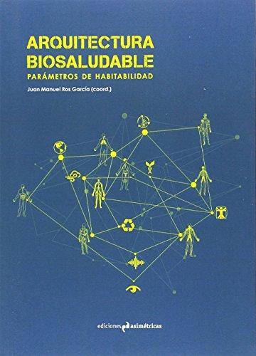 Descargar Libro Libro Arquitectura biosaludable de Juan Manuel Ros García