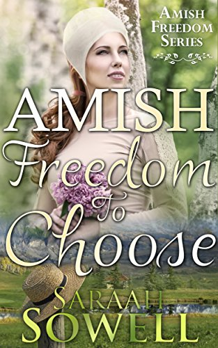 Amish Freedom To Choose Amish Romance Amish Freedom Series Book 2