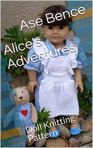 Alice's Adventures: Doll Knitting Pattern (English Edition)