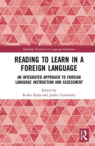 Reading to Learn in a Foreign Language: An Integrated Approach to Foreign Language Instruction and Assessment (Routledge Research in Language Education)