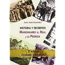 Historia y secretos de Manzanares el Real y la Pedriza (2ª ed. corregida y ampliada) (Historia (cvg))