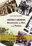 Historia y secretos de Manzanares el Real y la Pedriza (2ª ed. corregida y ampliada) (Historia...