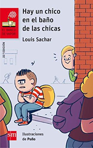 Hay un chico en el baño de las chicas (El Barco de Vapor Roja) por Louis Sachar