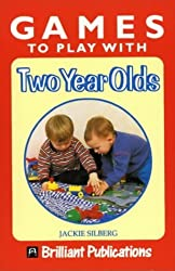 Games to Play with Two Year Olds by Jackie Silberg (1999-06-15)