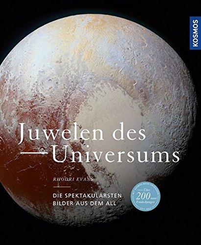 Juwelen des Universums: Die spektakulärsten Bilder aus dem All (Juwelen Fenster)