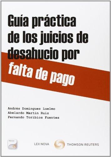 Guía práctica de los juicios de desahucio por falta de pago (Papel+e-book) por Andrés Domínguez Luelmo