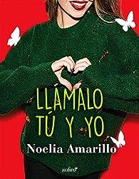 Llámalo tú y yo par Noelia Amarillo