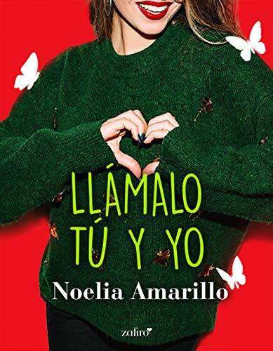 Llámalo tú y yo de Noelia Amarillo