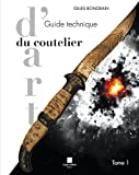 Guide technique du coutelier d'art Tome 1