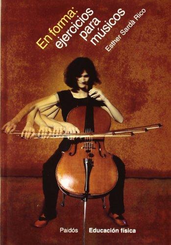 En Forma: Ejercicios Para Musicos por Esther Sarda Rico