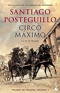 Circo Máximo par Santiago Posteguillo