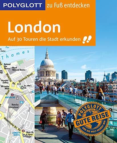 POLYGLOTT Reiseführer London zu Fuß entdecken: Auf 30 Touren die Stadt erkunden (POLYGLOTT zu Fuß entdecken) Buckingham Oxford