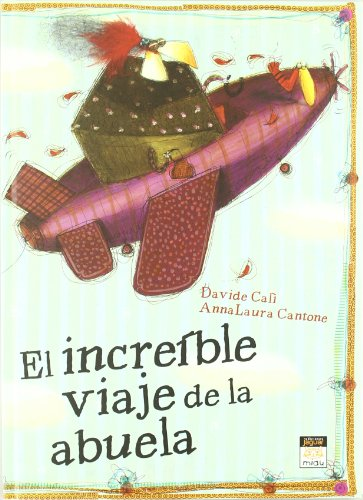 El increible viaje de la abuela / The incredible journey of Grandma (Miau / Meaw) por Davide Cali