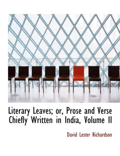 2: Literary Leaves: Prose and Verse Chiefly Written in India, Volume II