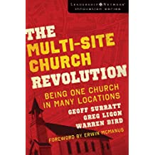 The Multi-Site Church Revolution: Being One Church in Many Locations (Leadership Network Innovation Series) (English Edition)