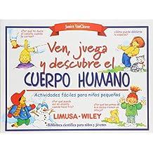 Ven, juega y descubre el cuerpo humano/Come Play and Discover the Human Body