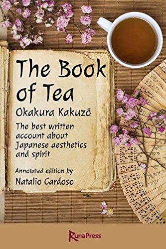 The Book of Tea: The best written account about Japanese aesthetics and spirit. Annotated edition. por Kakuzō Okakura