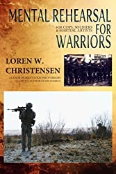 Mental Rehearsal For Warriors (Meditation) (Volume 2) by Loren W. Christensen (2014-07-04)