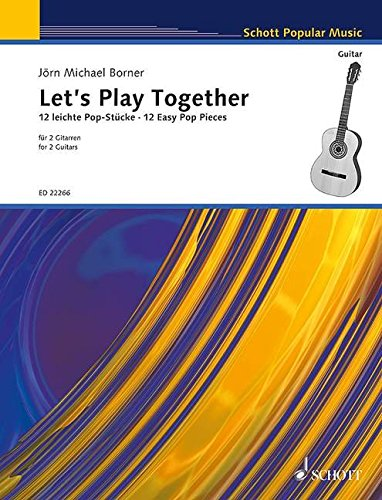 Let's Play Together: 12 leichte Pop-Stücke. 2 Gitarren. Spielpartitur. (Schott Popular Music)