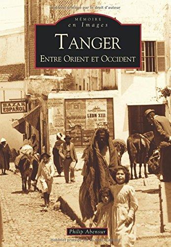 Tanger - Entre Orient et Occident