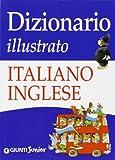 Dizionario illustrato italiano-inglese. Ediz. illustrata