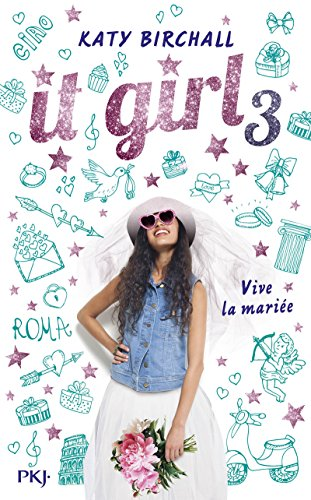 It Girl - tome 03 : Vive la mariée ! (3)