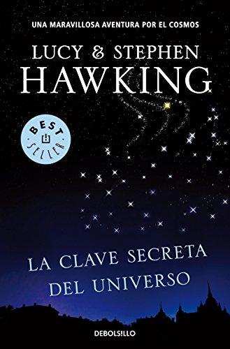 La clave secreta del universo (La clave secreta del universo 1): Una maravillosa aventura por el cosmos (BEST SELLER) por Stephen W. Hawking
