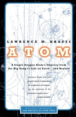 Atom: A Single Oxygen Atom's Odyssey from the Big Bang to Life on Earth. and Beyond
