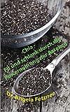 Chia Samen Rezeptbuch von Angela Fetzner: Chia Buch (72 Seiten)