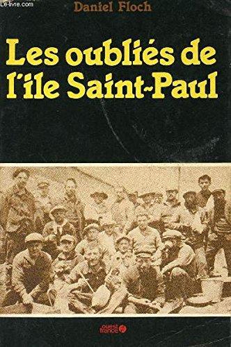 Les oubliés de l'île Saint Paul par Daniel Floch