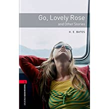 Oxford Bookworms Library: 8. Schuljahr, Stufe 2 - Go, Lovely Rose: Short Stories. Reader