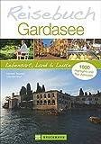 Reisebuch Gardasee: Lebensart, Land und Leute - Herbert Taschler, Udo Bernhart